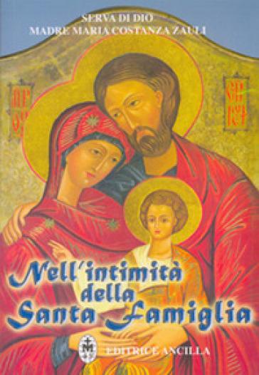 Nell'intimità della santa famiglia - M. Costanza Zauli | Jonathanterrington.com