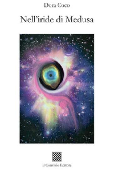 Nell'iride di Medusa - Dora Coco |