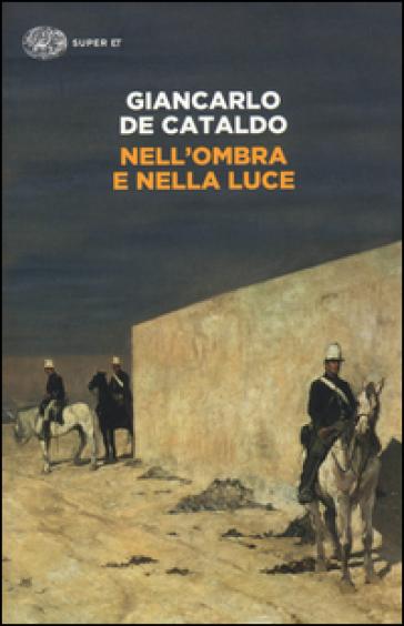 Nell'ombra e nella luce - Giancarlo De Cataldo |