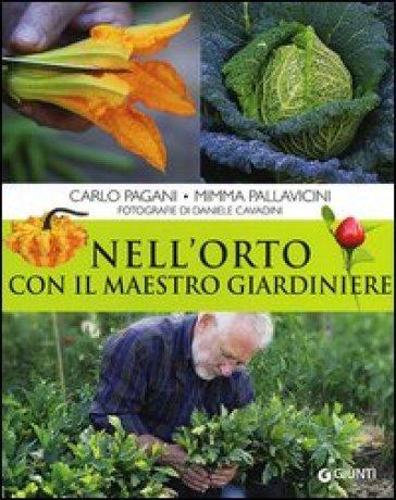 Nell'orto con il maestro giardiniere - Carlo Pagani   Thecosgala.com