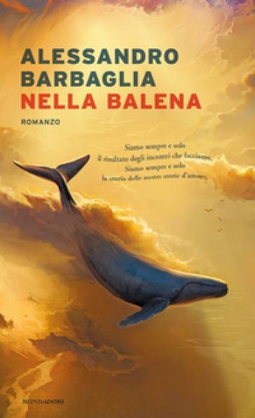 Nella balena - Alessandro Barbaglia   Thecosgala.com