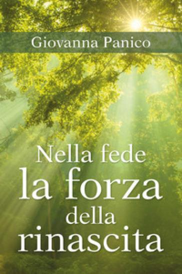 Nella fede la forza della rinascita - Giovanna Panico |