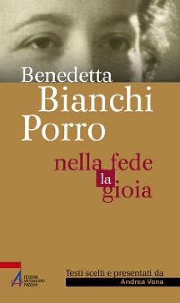 Nella fede la gioia - Benedetta Bianchi Porro |