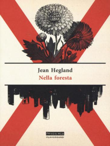 Nella foresta - Jean Hegland | Rochesterscifianimecon.com