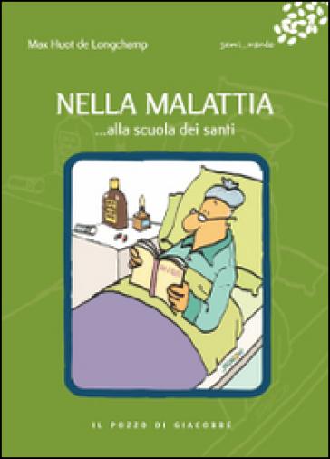 Nella malattia... alla scuola dei santi - Max Huot de Longchamp pdf epub