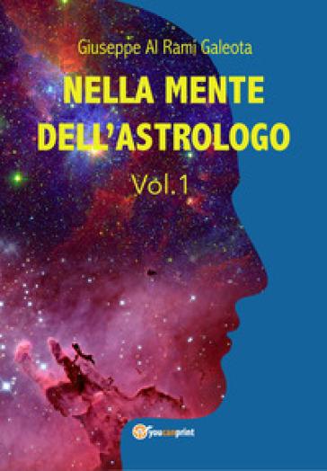 Nella mente dell'astrologo. 1. - Giuseppe Al Rami Galeota |