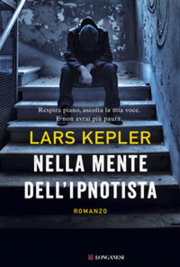 Nella mente dell'ipnotista - Lars Kepler |