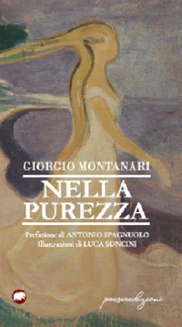 Nella purezza - Giorgio Montanari |