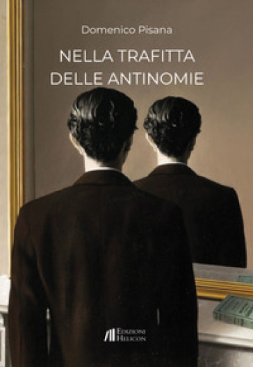"""Domenico Pisana, """"Nella trafitta delle antinomie""""  (Ed. Helicon) - di Giovanni Teresi"""