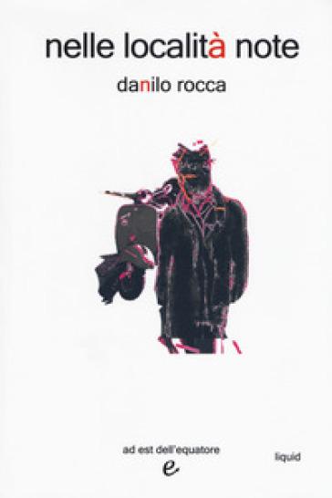 Nelle località note - Danilo Rocca |