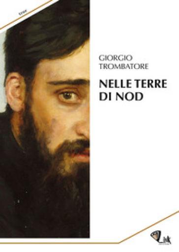 Nelle terre di Nod - Giorgio Trombatore   Ericsfund.org