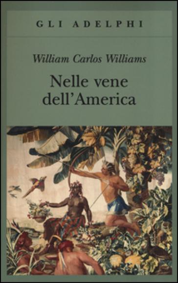 Nelle vene dell'America - William Carlos Williams |