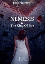 Nemesis & The King of Fire