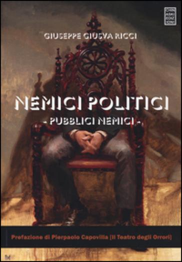 Nemici politici, pubblici nemici - Giuseppe Giusva Ricci | Kritjur.org