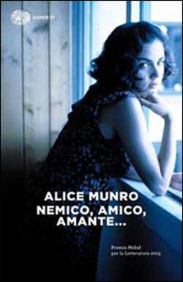 Nemico, amico, amante... - Alice Munro |