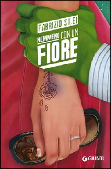 Nemmeno con un fiore - Fabrizio Silei |