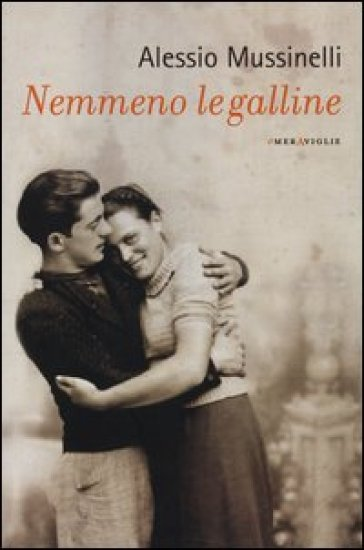 Nemmeno le galline - Alessio Mussinelli |