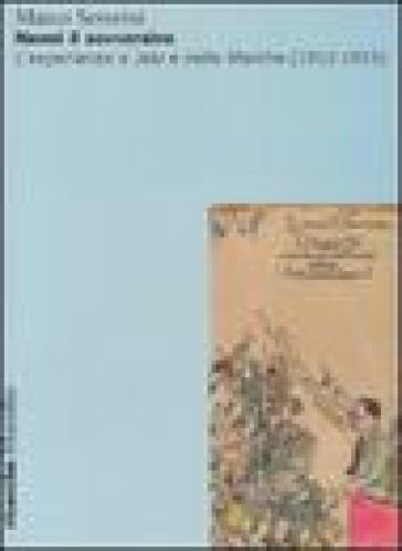 Nenni il sovversivo. L'esperienza a Jesi e nelle Marche (1912-1915) - Marco Severini |