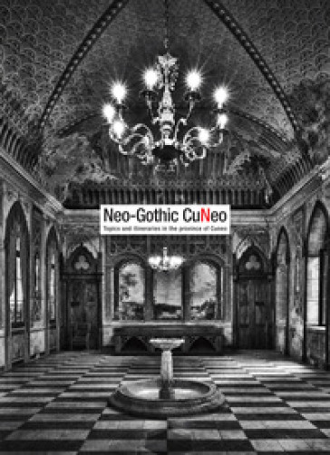 Neo-gothic Cuneo. Topics and itineraries in the province of Cuneo - Lorenzo Mamino | Rochesterscifianimecon.com