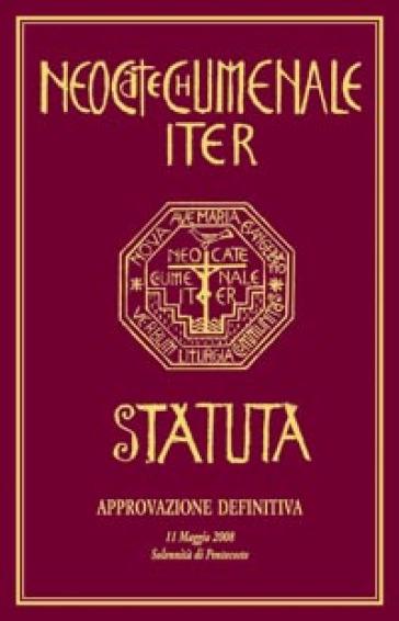 Neocatechumenale Iter. Statuta-Il cammino Neocatecumenale. Statuto - Centro Neocatecumenale  