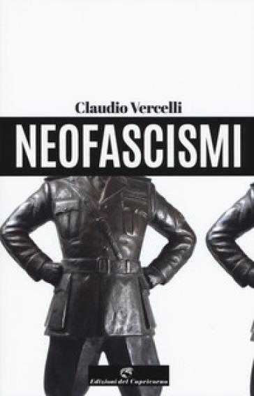 Neofascismi - Claudio Vercelli | Rochesterscifianimecon.com