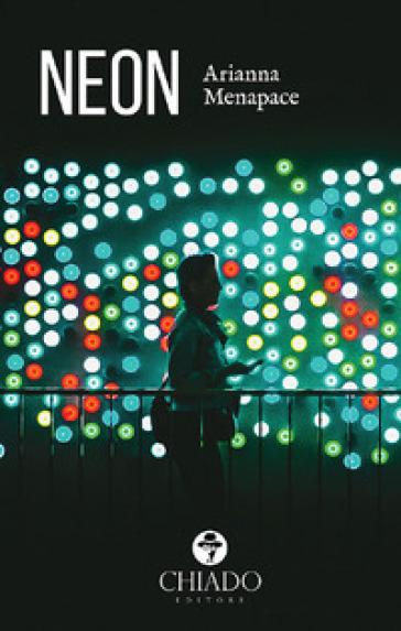 Neon - Arianna Menapace |