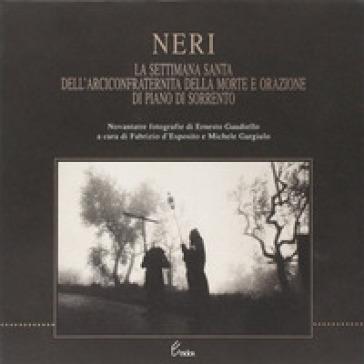 Neri. La Settimana santa dell'Arciconfraternita della Morte e orazione di piano di Sorrento - F. D'Esposito  