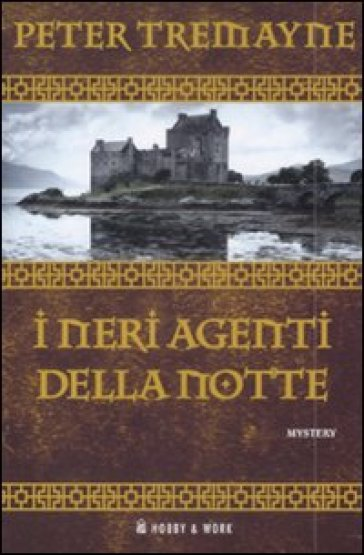 Neri agenti della notte (I) - Peter Tremayne |