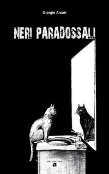 Neri paradossali - Giorgio Arcari | Kritjur.org