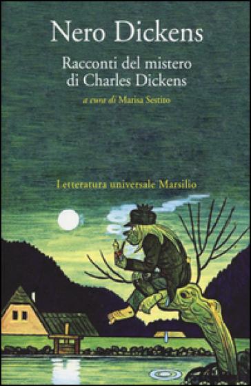 Nero Dickens. Racconti del mistero di Charles Dickens - Charles Dickens   Rochesterscifianimecon.com