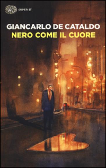 Nero come il cuore - Giancarlo De Cataldo |
