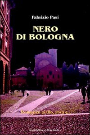Nero di Bologna - Fabrizio Pasi |