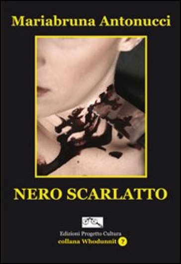 Nero scarlatto - Mariabruna Antonucci |