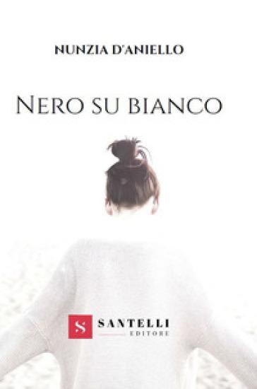 Nero su bianco - Nunzia D'Aniello   Kritjur.org