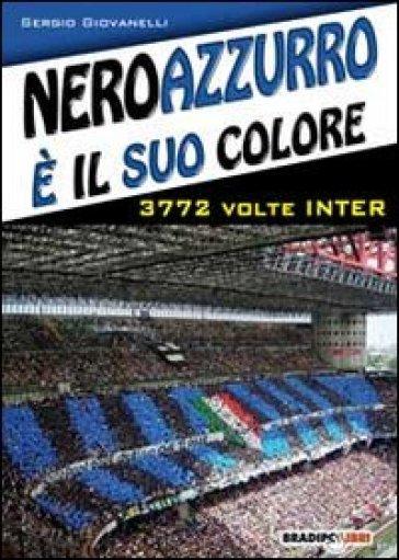 Neroazzurro è il suo colore. 3772 volte Inter - Sergio Giovanelli | Rochesterscifianimecon.com
