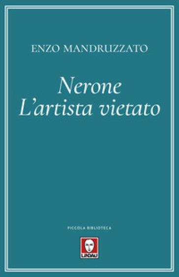 Nerone. L'artista vietato - Enzo Mandruzzato | Kritjur.org