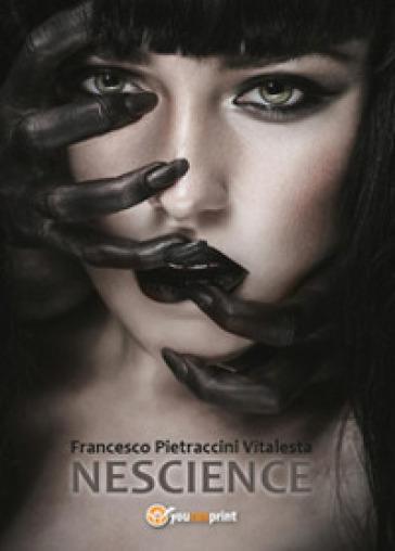 Nescience - Francesco Pietraccini Vitalesta |