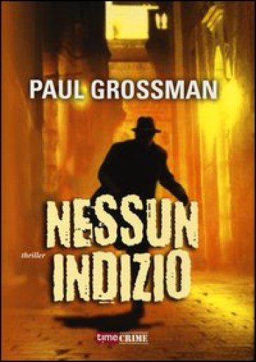 Nessun indizio - Paul Grossman |