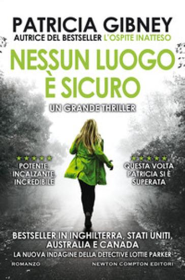 Nessun luogo è sicuro - Patricia Gibney - Libro - Mondadori Store