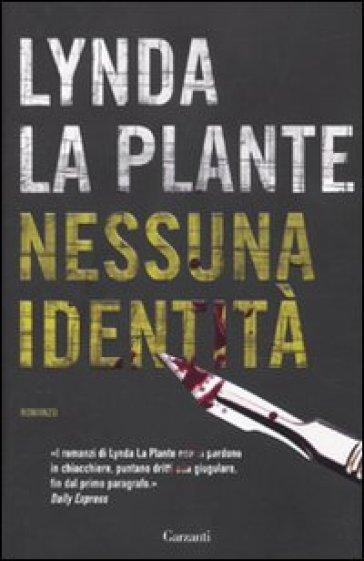 Nessuna identità - Lynda La Plante |