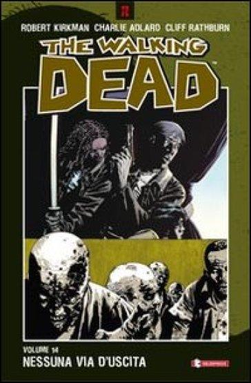 Nessuna via d'uscita. The walking dead. 14. - Robert Kirkman   Rochesterscifianimecon.com