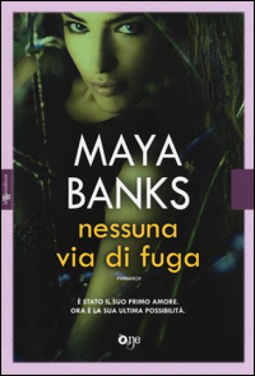 Nessuna via di fuga - Maya Banks   Jonathanterrington.com