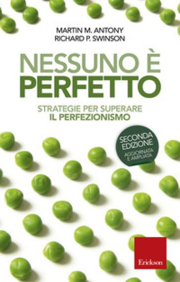 Nessuno è perfetto. Strategie per superare il perfezionismo - Martin M. Antony pdf epub
