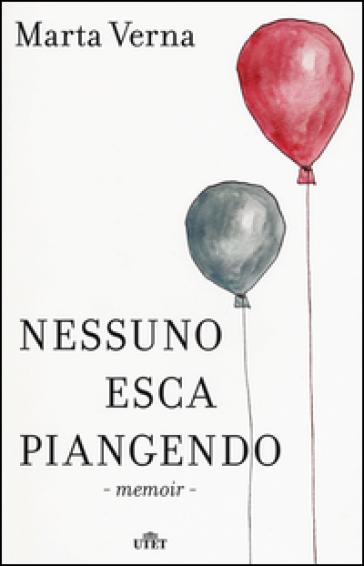 Nessuno esca piangendo. Con e-book - Marta Verna |