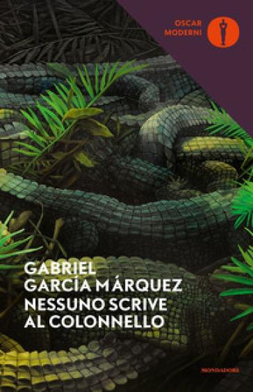 Nessuno scrive al colonnello - Gabriel García Márquez |