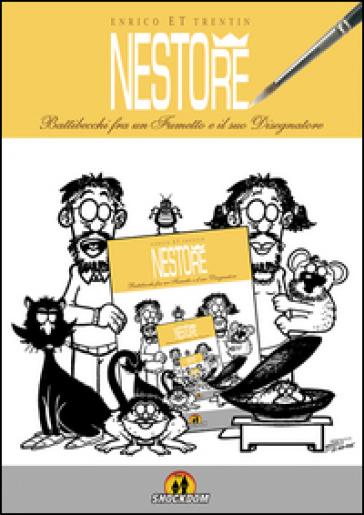 NestoRe. Battibecchi fra un fumetto e il suo disegnatore - Enrico ET Trentin |