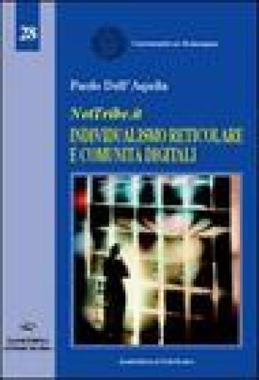 NetTribe.it. Individualismo reticolare e comunità digitali - Paolo Dell'Aquila |