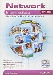 Network B1-B2. Intermediate. Student's book-Workbook-Entry book. Con e-book. Con espansione online. Per le Scuole superiori