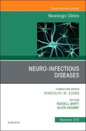 Neuro-Infectious Diseases, An Issue of Neurologic Clinics