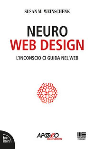 Neuro web design - Susan M. Weinschenk |